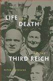 Life and Death in the Third Reich, Peter Fritzsche, 0674034651