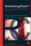Remoralizing Britain? : Political, Ethical and Theological Perspectives on New Labour, Baker, Christopher and Scott, Peter Manley, 0826424651