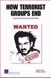 How Terrorist Groups End, Seth G.  Jones and Martin C. Libicki, 0833044656