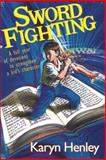 Sword Fighting, Karyn Henley, 0842334653