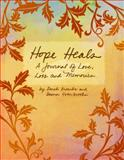 Hope Heals, Sarah Kroenke and Daena Esterbrooks, 0931674654