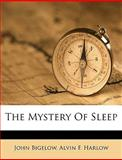 The Mystery of Sleep, John Jr. Bigelow and John Bigelow, 1149474653