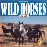Wild Horses for Kids, Mark Henckel, 1559714654