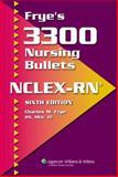 Frye's 3300 Nursing Bullets for NCLEX-RN®, Frye, Charles M., 158255465X