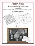 Family Maps of Henry County, Indiana, Deluxe Edition : With Homesteads, Roads, Waterways, Towns, Cemeteries, Railroads, and More, Boyd, Gregory A., 1420314653