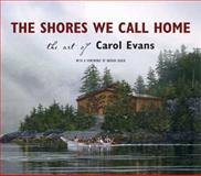 The Shores We Call Home, Carol Evans, 1550174657