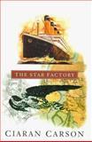 The Star Factory, Ciaran Carson, 1559704659