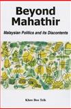 Beyond Mahathir : Malaysian Politics and Its Discontents, Khoo, Boo Teik, 1842774654