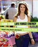Raw Food Life Force Energy, Natalia Rose, 0061344656