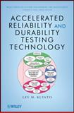 Accelerated Reliability and Durability Testing Technology, Klyatis, Lev M. and Klyatis, 0470454652