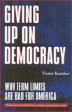 Giving up on Democracy, Victor Kamber, 089526465X