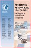 Operations Research and Health Care : A Handbook of Methods and Applications, , 1475784651