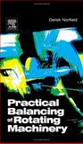 Practical Balancing of Rotating Machinery, Norfield, Derek, 1856174654