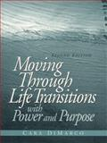 Moving Through Life Transitions with Power and Purpose, DiMarco, Cara, 0139194657