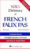 NTC's Dictionary of French Faux Pas, Crowe, Anne, 0844214655