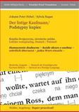Der Listige Kaufmann/ Podstepny Kupiec --, Johann Peter Hebel and Sylwia Ragan, 3943394654