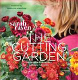 The Cutting Garden, Sarah Raven, 0711234655