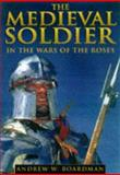 The Medieval Soldier 9780750914659