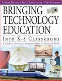 Bringing Technology Education into K-8 Classrooms : A Guide to Curricular Resources about the Designed World, , 1412914655