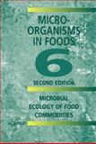 Microorganisms in Foods 6 : Microbial Ecology of Food Commodities, International Commission on Microbiological Specifications for Foods (ICMSF) Staff, 1441934650