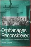 Orphanages Reconsidered : Child Care Institutions in Progressive Era Baltimore, Zmora, Nurith, 1566394651