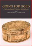 Going for Gold : Craftsmanship and Collecting of Gold Boxes, Murdoch, Tessa and Zech, Heike, 1845194659