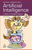 Artificial Intelligence : A Guide to Intelligent Systems, Negnevitsky, Michael, 0321204662