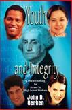Youth and Integrity, John D. Gerken, 1410754669