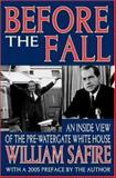Before the Fall : An Inside View of the Pre-Watergate White House, Safire, William, 1412804663