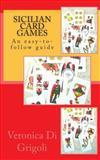 Sicilian Card Games, Veronica Di Grigoli, 1497364663
