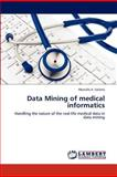 Data Mining of Medical Informatics, Mostafa A. Salama, 3659144665