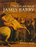 The Life and Art of James Barry, Pressly, William L., 0300024665