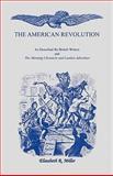 The American Revolution, Elizabeth R. Miller, 1556134665