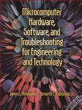 Microcomputer Hardware, Software and Troubleshooting for Engineering and Technology Students, Antonakos, James L. and Mansfield, Kenneth, 0130114669