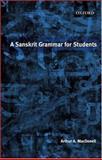 A Sanskrit Grammar for Students, Macdonell, Arthur A., 0198154666