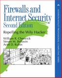 Firewalls and Internet Security : Repelling the Wily Hacker, Cheswick, William and Bellovin, Steven M., 020163466X