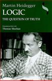 Logic : The Question of Truth, Heidegger, Martin, 0253354668