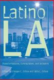 Latino L A : Transformations, Communities, and Activism, Ochoa, Enrique and Ochoa, Gilda L., 0816524661