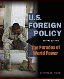 U. S. Foreign Policy : The Paradox of World Power, Hook, Steven W., 0872894665