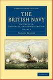 The British Navy : Its Strength, Resources, and Administration, Thomas Brassey, 1108024661