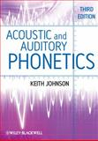 Acoustic and Auditory Phonetics, Keith Johnson and V. Clayton Sherman, 1405194669