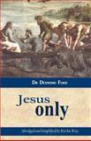 Jesus Only, Desmond Ford, 1494374668