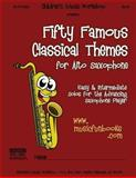 Fifty Famous Classical Themes for Alto Saxophone, Larry Newman, 1494444666