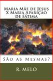 Maria Mãe de Jesus X Maria Aparição de Fátima, R. Melo, 1499254660