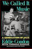 We Called It Music, Eddie Condon and Thomas J. Sugrue, 0306804662