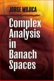 Complex Analysis in Banach Spaces, Mujica, Jorge, 0486474666
