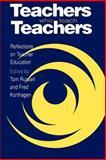 Teachers Who Teach Teachers : Reflections on Teacher Education, , 0750704667