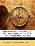 The Anatomie of Humors, Simion Grahame and Robert Jameson, 1141204665