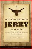 The Great American Jerky Cookbook, Amanda Stock and Ashley Kizer, 1494984660