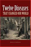 Twelve Diseases, Irwin W. Sherman, 1555814662